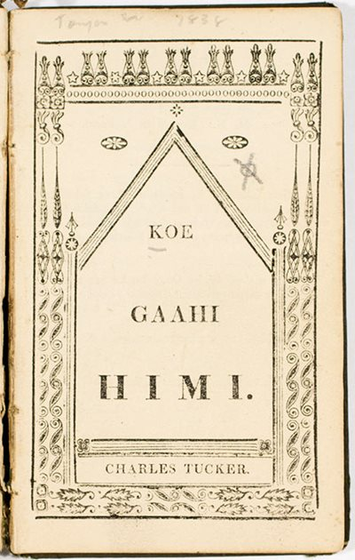 \u003cem\u003eKoe Gaahi himi\u003c/em\u003e. Charles Tucker. Vavau, [Tonga]: Printed at the Wesleyan Mission Press, W. A. Brooks, 1838.